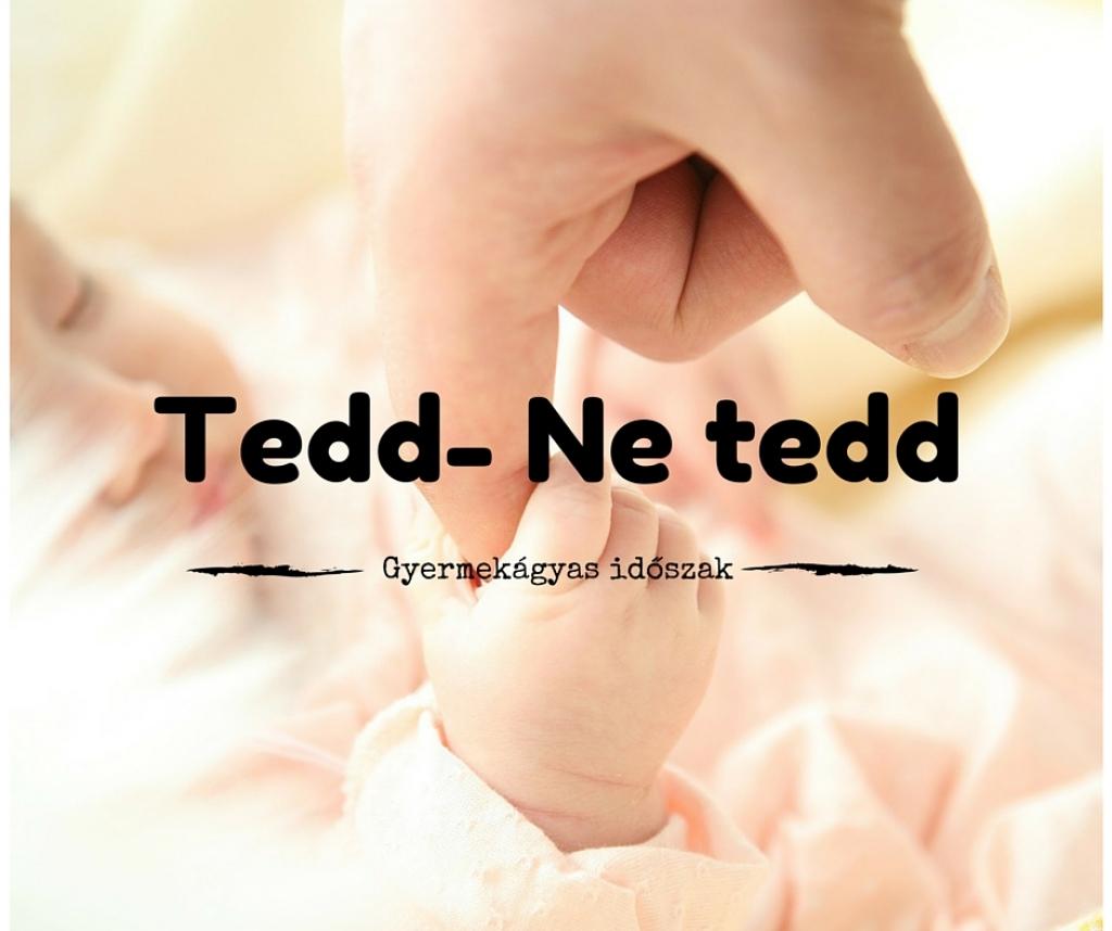 Tedd és ne tedd sorozat 2. rész - Gyermekágyas időszak, szoptatás